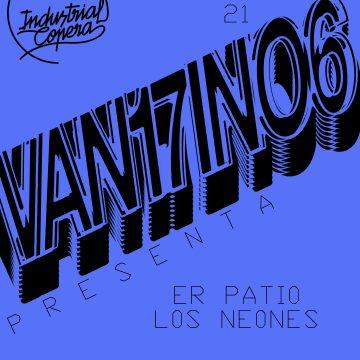 """VAN17IN06 presenta """"Er patio los neones"""""""